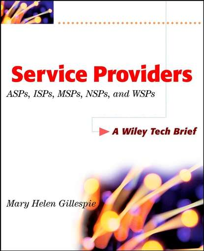 Mary Gillespie Helen Service Providers. ASPs, ISPs, MSPs, and WSPs a new internet service provider billing system