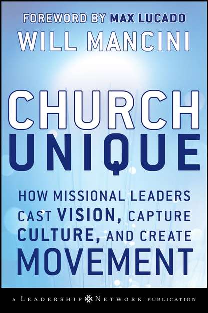 Фото - Will Mancini Church Unique. How Missional Leaders Cast Vision, Capture Culture, and Create Movement alessandro mancini