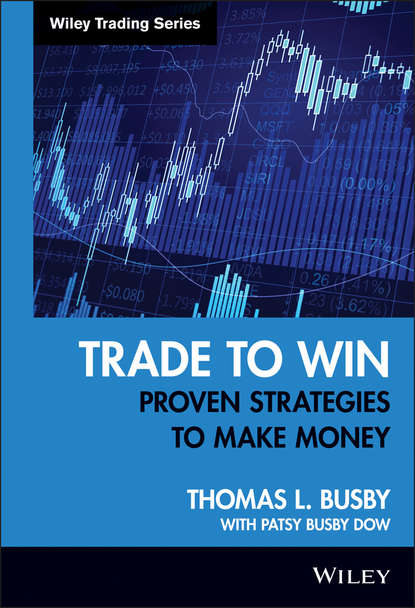 Patsy Dow Busby Trade to Win. Proven Strategies to Make Money j thomas ford the patsy returns