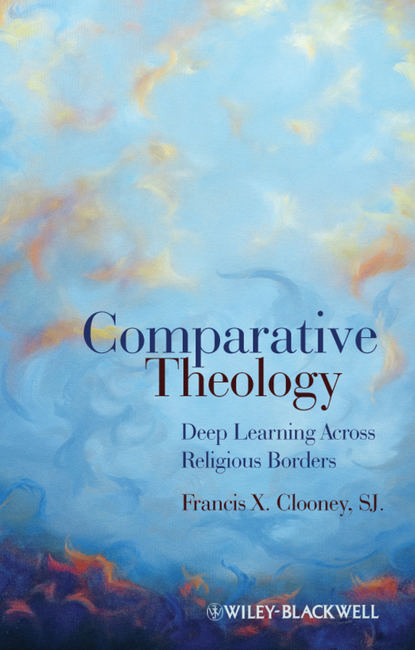 Francis X. Clooney, SJ Comparative Theology. Deep Learning Across Religious Borders comparative assessment of petroleum sharing contracts in nigeria