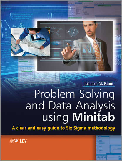 Фото - Rehman Khan M. Problem Solving and Data Analysis Using Minitab. A Clear and Easy Guide to Six Sigma Methodology ian cox visual six sigma making data analysis lean