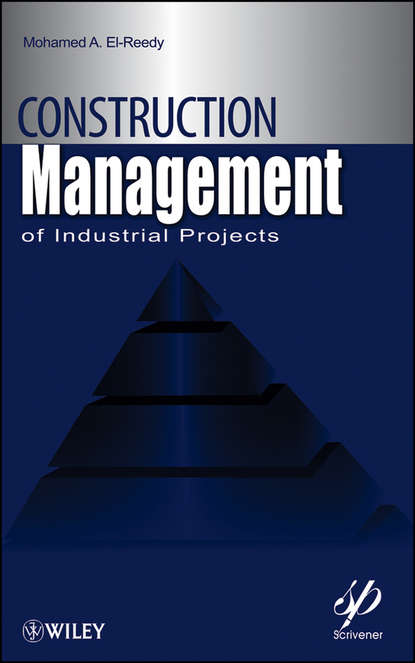 цена на Mohamed El-Reedy A. Construction Management for Industrial Projects. A Modular Guide for Project Managers