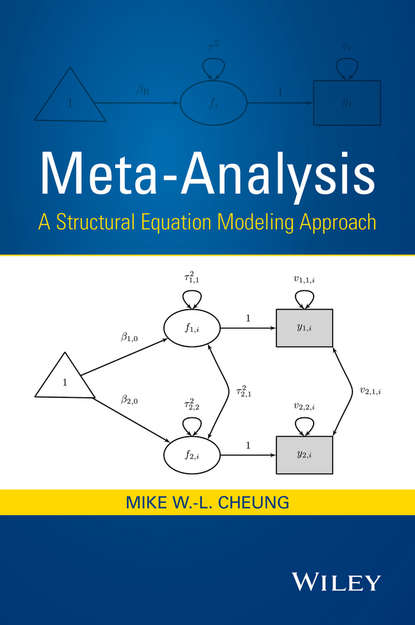 Mike Cheung W.-L. Meta-Analysis. A Structural Equation Modeling Approach jichuan wang xiaoqian wang structural equation modeling applications using mplus