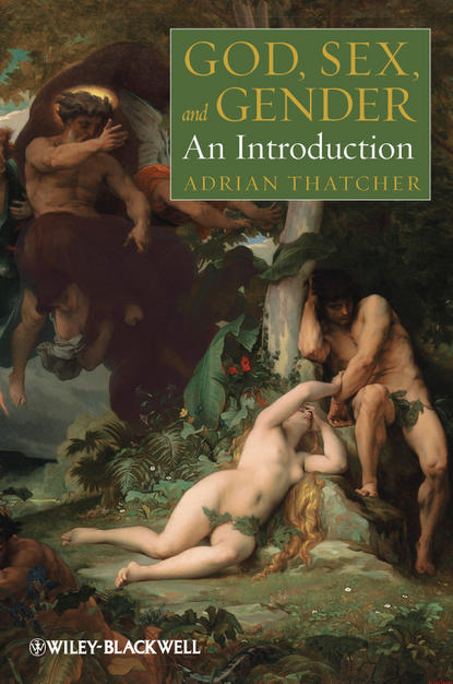 Adrian Thatcher God, Sex, and Gender. An Introduction fundamental rights of sexual minorities and section 377 of ipc
