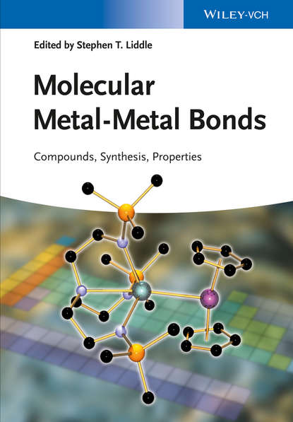 Stephen Liddle T. Molecular Metal-Metal Bonds. Compounds, Synthesis, Properties isaac bersuker b electronic structure and properties of transition metal compounds introduction to the theory