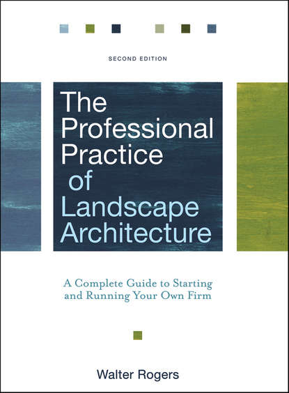 Walter Rogers The Professional Practice of Landscape Architecture. A Complete Guide to Starting and Running Your Own Firm the good garden the landscape architecture of edmund hollander design