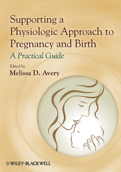 Melissa Avery D. Supporting a Physiologic Approach to Pregnancy and Birth. A Practical Guide abattoir technology an practical approach