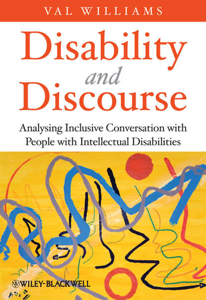 Val Williams Disability and Discourse. Analysing Inclusive Conversation with People with Intellectual Disabilities val williams disability and discourse analysing inclusive conversation with people with intellectual disabilities