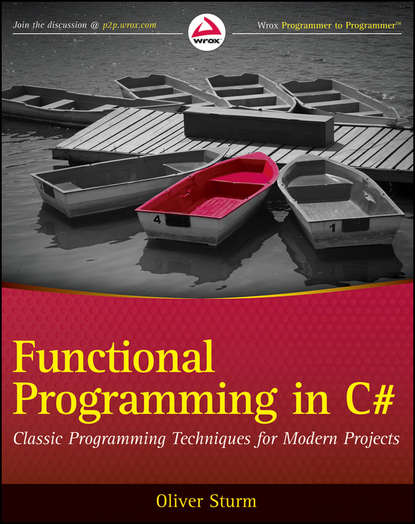 Functional Programming in C#. Classic Programming Techniques for Modern Projects