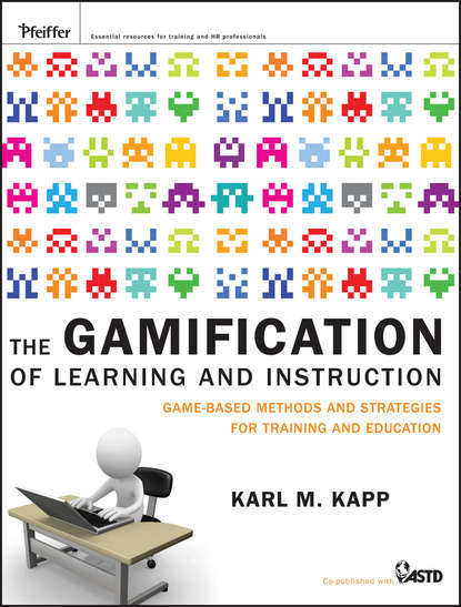 Karl Kapp M. The Gamification of Learning and Instruction. Game-based Methods and Strategies for Training and Education catherine sanders m surviving grief and learning to live again