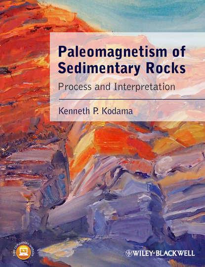 Фото - Kenneth Kodama P. Paleomagnetism of Sedimentary Rocks. Process and Interpretation wladyslaw altermann precambrian sedimentary environments