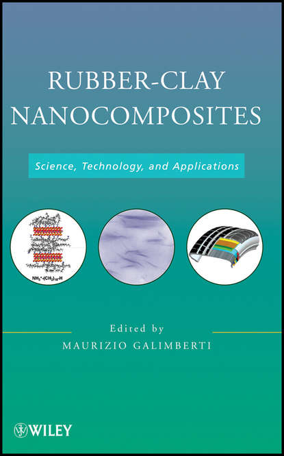 Maurizio Galimberti Rubber-Clay Nanocomposites. Science, Technology, and Applications d beskrovniy chemistry technology and properties of synthetic rubber