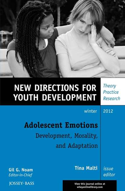Adolescent Emotions: Development, Morality, and Adaptation. New Directions for Youth Development, Number 136