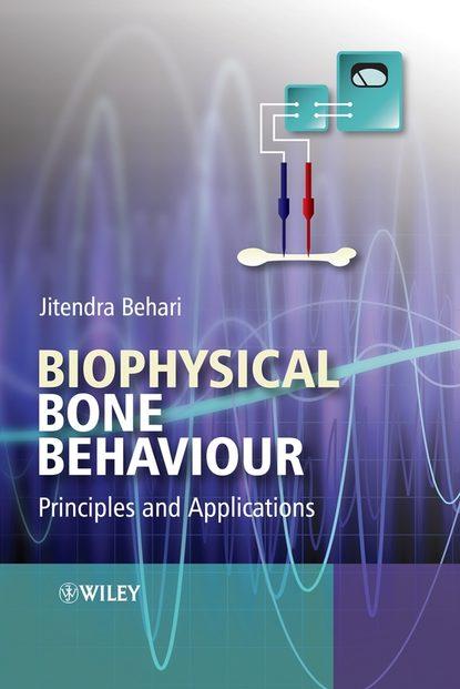 Biophysical Bone Behaviour. Principles and Applications