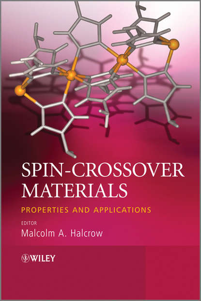 Malcolm Halcrow A. Spin-Crossover Materials. Properties and Applications