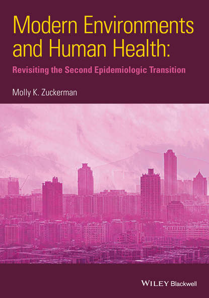 Molly Zuckerman K. Modern Environments and Human Health. Revisiting the Second Epidemiological Transition health economics