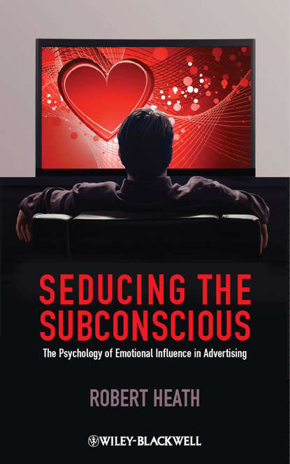 Robert Heath Seducing the Subconscious. The Psychology of Emotional Influence in Advertising the influence of motivation in cruise travel