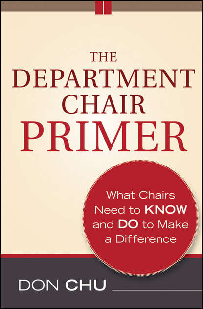 Don Chu The Department Chair Primer. What Chairs Need to Know and Do to Make a Difference