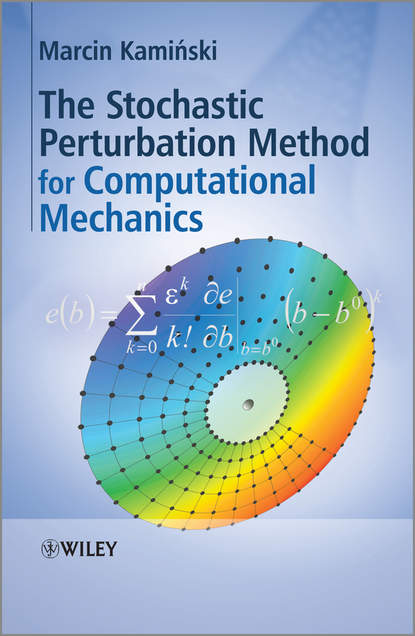Marcin Kaminski The Stochastic Perturbation Method for Computational Mechanics chongmin song the scaled boundary finite element method introduction to theory and implementation