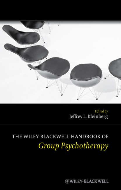 Jeffrey Kleinberg L. The Wiley-Blackwell Handbook of Group Psychotherapy jeffrey kleinberg l the wiley blackwell handbook of group psychotherapy