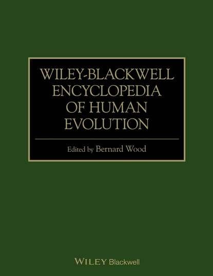 Wiley-Blackwell Encyclopedia of Human Evolution