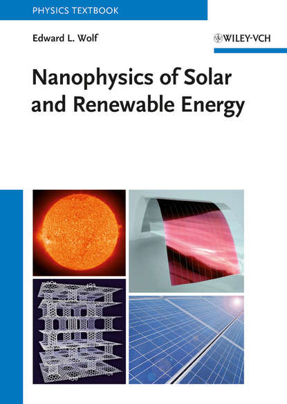 Edward Wolf L. Nanophysics of Solar and Renewable Energy nanocatalysts for improved solar energy conversion efficiency in dsscs