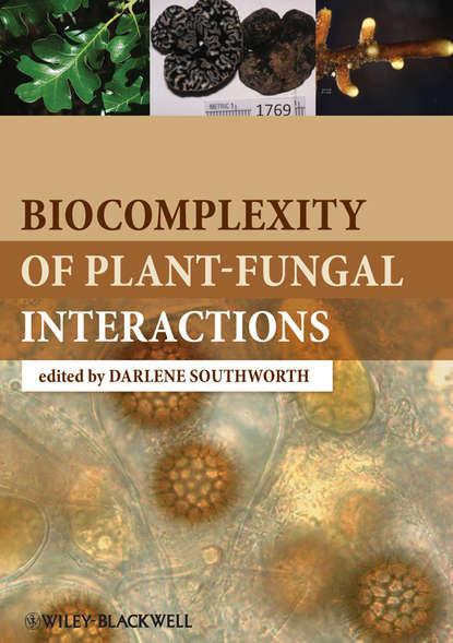 Darlene Southworth Biocomplexity of Plant-Fungal Interactions david a micha molecular interactions