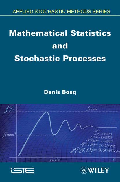Denis Bosq Mathematical Statistics and Stochastic Processes недорого