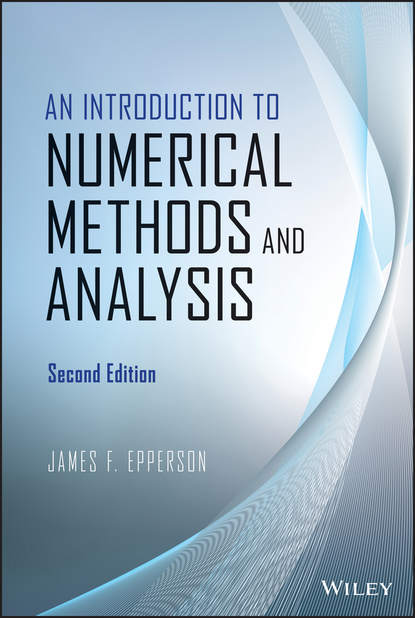 James Epperson F. An Introduction to Numerical Methods and Analysis