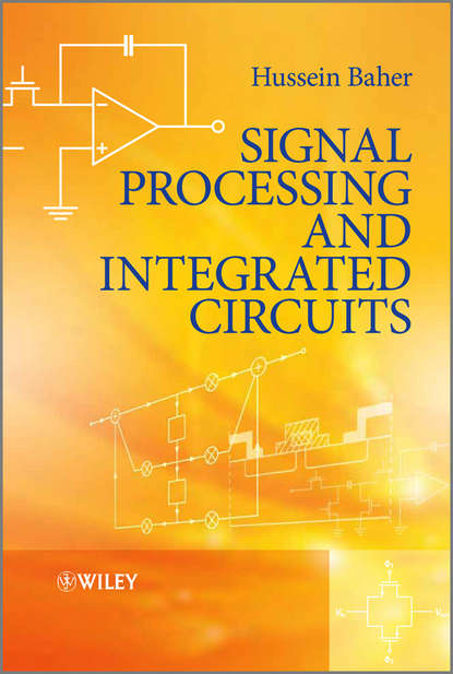 Hussein Baher Signal Processing and Integrated Circuits donald reay s digital signal processing and applications with the omap l138 experimenter