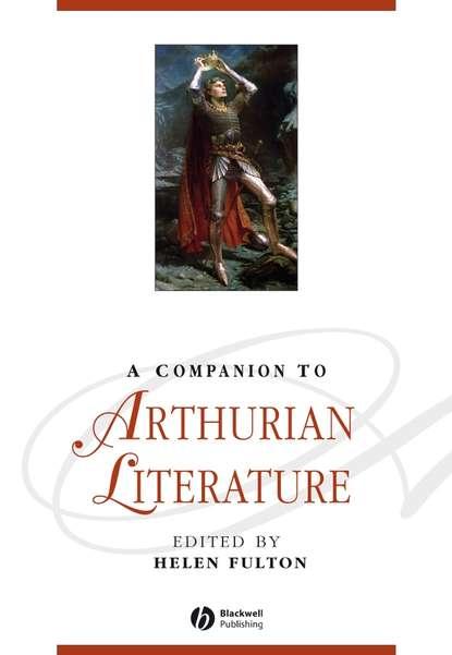 Helen Fulton A Companion to Arthurian Literature недорого