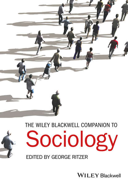 George Ritzer The Wiley-Blackwell Companion to Sociology группа авторов the wiley blackwell companion to race ethnicity and nationalism