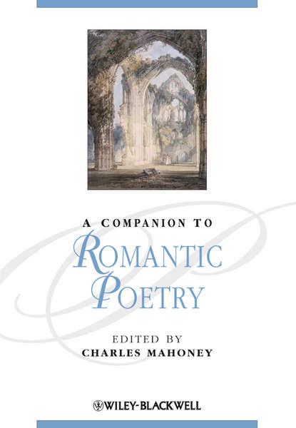 Charles Mahoney A Companion to Romantic Poetry недорого