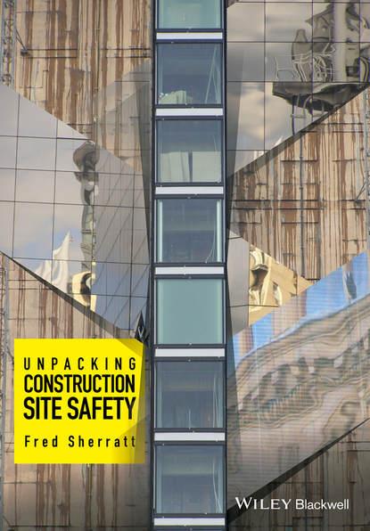 Fred Sherratt Unpacking Construction Site Safety sonick michael implant site development