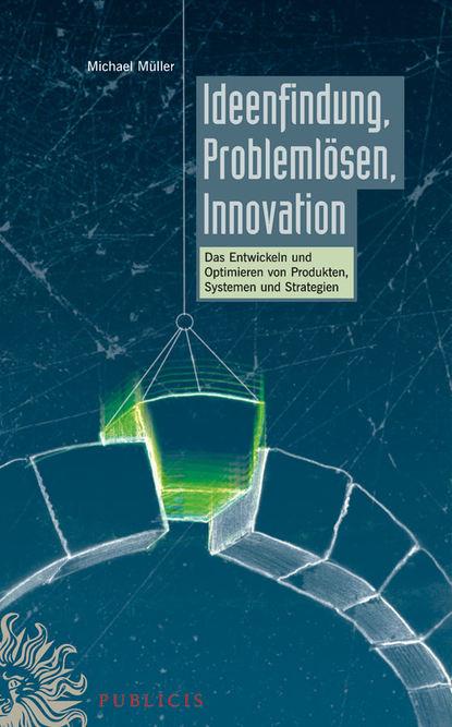 Michael Muller Ideenfindung, Problemlösen, Innovation wirtschafts und bevolkerungsstatistik