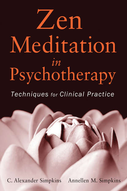 Simpkins C. Alexander Zen Meditation in Psychotherapy. Techniques for Clinical Practice wojciech filaber achieve inner peace with meditation techniques benefits and inspirational teachers