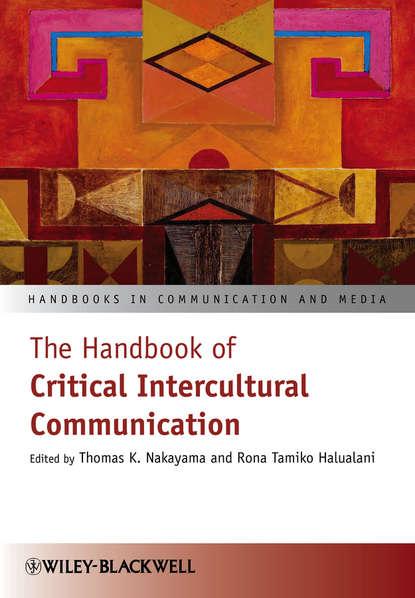 Nakayama Thomas K. The Handbook of Critical Intercultural Communication недорого