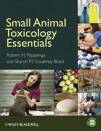 Gwaltney-Brant Sharon M. Small Animal Toxicology Essentials stephen m roberts principles of toxicology