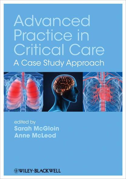 McGloin Sarah Advanced Practice in Critical Care. A Case Study Approach