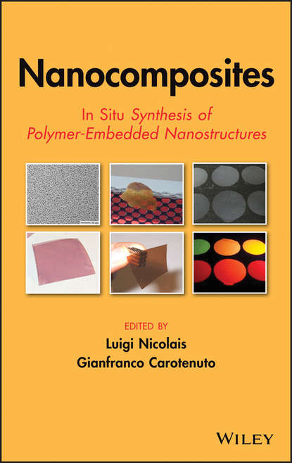 Nicolais Luigi Nanocomposites. In Situ Synthesis of Polymer-Embedded Nanostructures группа авторов metal oxide nanocomposites