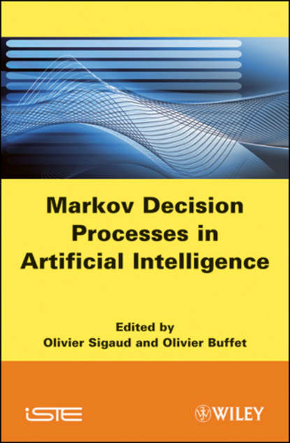 Buffet Olivier Markov Decision Processes in Artificial Intelligence