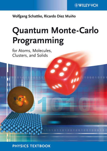 Фото - Schattke Wolfgang Quantum Monte-Carlo Programming. For Atoms, Molecules, Clusters, and Solids tao pang an introduction to quantum monte carlo methods