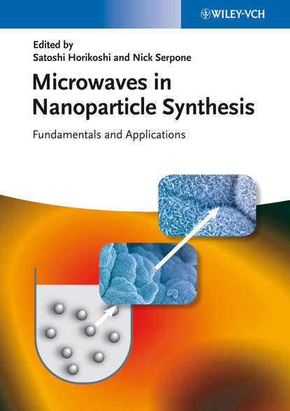Horikoshi Satoshi Microwaves in Nanoparticle Synthesis. Fundamentals and Applications microwave imaging for security applications