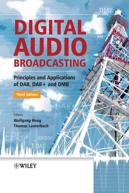 Lauterbach Thomas Digital Audio Broadcasting. Principles and Applications of DAB, DAB + and DMB grzegorz iwacz multimedia broadcasting and multicasting in mobile networks