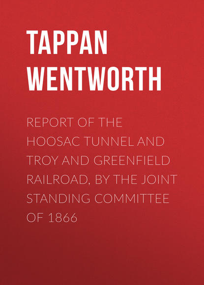 Фото - Tappan Wentworth Report of the Hoosac Tunnel and Troy and Greenfield Railroad, by the Joint Standing Committee of 1866 wisconsin railroad commissioner dept fourth annual report of the railroad commissioner of the state of wisconsin