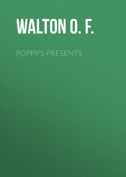 Walton O. F. Poppy's Presents недорого