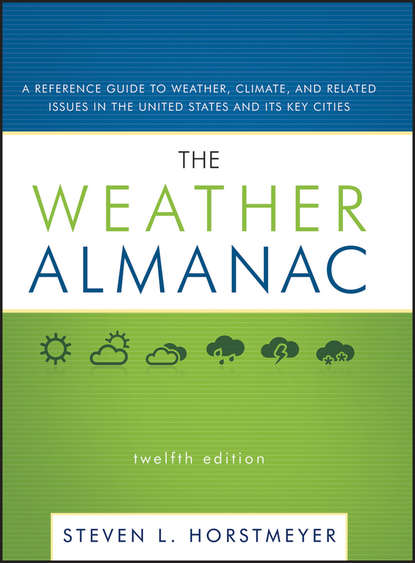 Steven Horstmeyer L. The Weather Almanac. A Reference Guide to Weather, Climate, and Related Issues in the United States and Its Key Cities a doubter s almanac