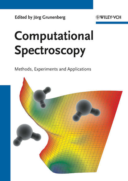 Фото - Jörg Grunenberg Computational Spectroscopy. Methods, Experiments and Applications balan vladimir jet single time lagrange geometry and its applications