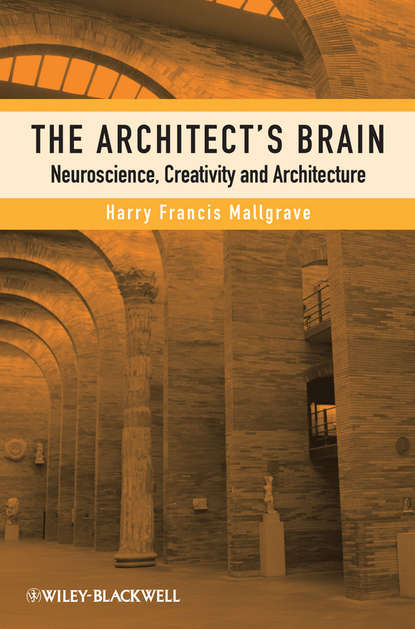 Harry Mallgrave Francis The Architect's Brain. Neuroscience, Creativity, and Architecture architectural drawings