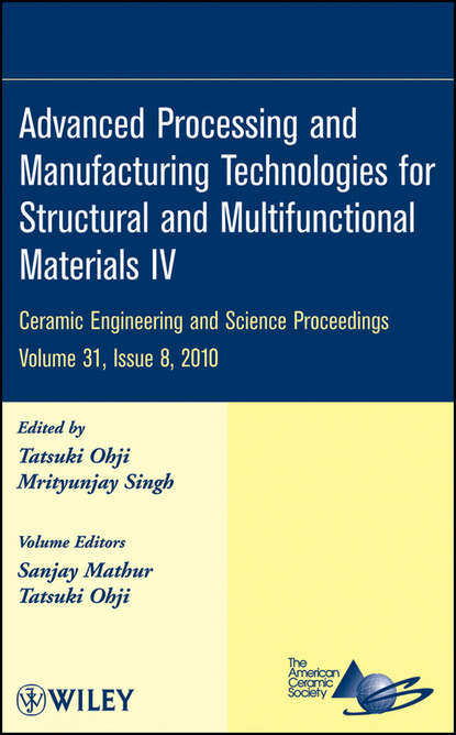 Группа авторов Advanced Processing and Manufacturing Technologies for Structural and Multifunctional Materials IV недорого